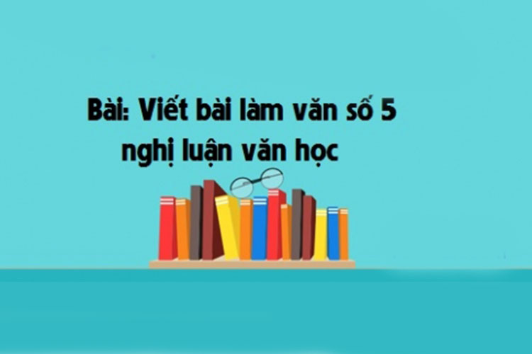 viet-bai-lam-van-so-5-nghi-luan-van-hoc