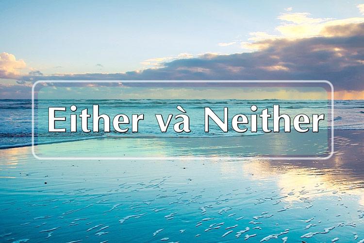 tai-lieu-ngu-phap-tieng-anh-either-va-neither