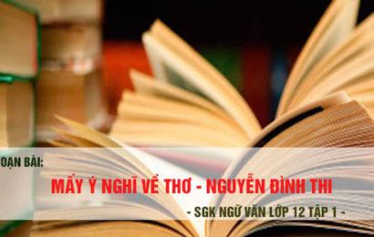 """Soạn văn lớp 12 """"Mấy ý nghĩ về thơ"""" của Nguyễn Đình Thi"""