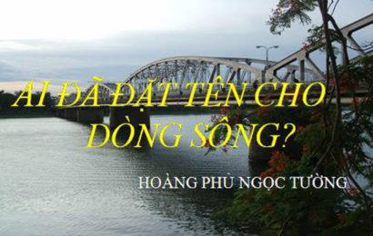 Tài liệu và câu hỏi ai đặt tên cho dòng sông của Hoàng Phủ Ngọc Tường