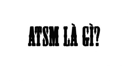 Tìm hiểu ATSM là gì? Nguyên nhân gây ra điều đó ở nhiều bạn trẻ?