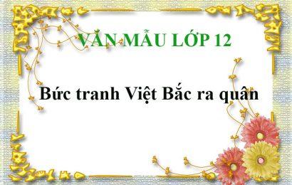 Phân tích bức tranh khi ra trận trong bài Việt Bắc của Tố Hữu