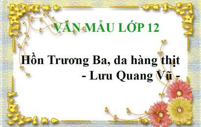 Top 5 bài văn phân tích truyện Hồn Trương Ba, da hàng thịt-Ngữ văn 12